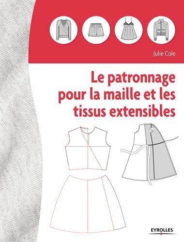 Le patronnage pour la maille et les tissus extensibles par Julie Cole