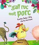 Un gall ruc molt porc (Llibres Infantils I Juvenils)
