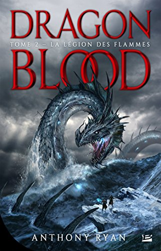 Dragon Blood, T2 : La Légion des flammes par Anthony Ryan