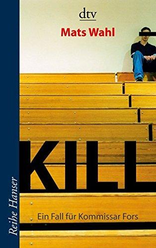 Kill: Ein Fall für Kommissar Fors Roman (Reihe Hanser): Alle Infos bei Amazon