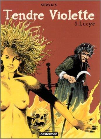 Tendre Violette, tome 5 : Lucye de Jean-Claude Servais (Dessins),Gérard Dewamme (Scenario) ( 17 janvier 2003 )