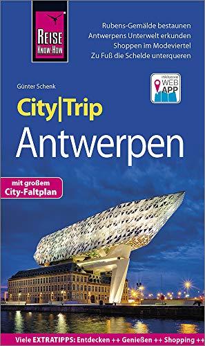 Reise Know-How CityTrip Antwerpen: Reiseführer mit Stadtplan und kostenloser Web-App