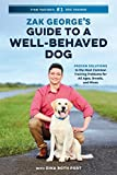 Zak George's Guide to a Well-Behaved Dog: Proven Solutions to the Most Common Training Problems for All Ages, Breeds, and Mixes - Zak George, Dina Roth Port