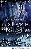 Die silberne Königin: Roman
