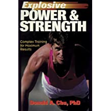 Explosive Power & Strength: Complex Training for Maximum Results by Donald A. Chu (1996-02-29)