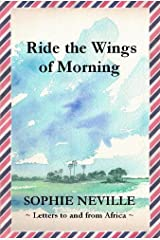 Ride the Wings of Morning Kindle Edition