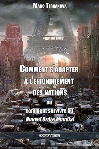 Comment s'adapter à l'effondrement des nations : ou comment survivre au Nouvel Ordre Mondial par Marc Terranova