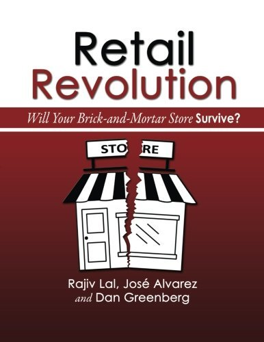 Retail Revolution: Will Your Brick & Mortar Store Survive? by Rajiv Lal (2014-12-19)
