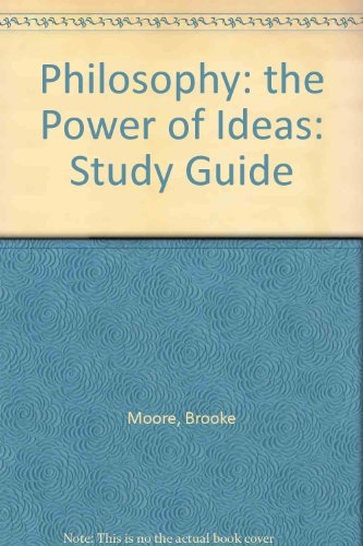 Philosophy: the Power of Ideas: Study Guide