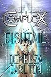 Fishtail: An Alien Scifi Romance (The Complex Book 0)