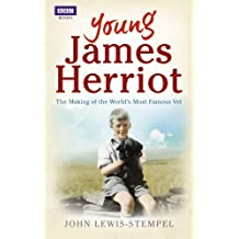 Young James Herriot: The Making of the World's Most Famous Vet by John Lewis-Stempel (2-Aug-2012) Paperback