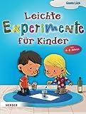 Leichte Experimente für Kinder - Gisela Lück