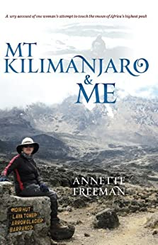 Mt Kilimanjaro and Me by [Freeman, Annette]