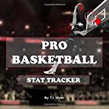 PRO BASKETBALL STAT TRACKER: Track Your Favorite Professional Basketball Players