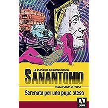 Serenata per una pupa stesa: Le inchieste del commissario Sanantonio