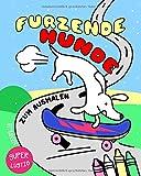Furzende Hunde zum Ausmalen: Das super lustige Malbuch für Hundeliebhaber - Malen und entspannen für Kinder und Erwachsene