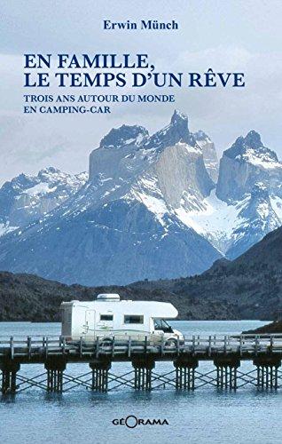 Lire En famille, le temps d'un rêve: Trois ans autour du monde en camping-car pdf ebook