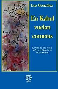 En Kabul Vuelan Cometas par  María Luz González Rubio