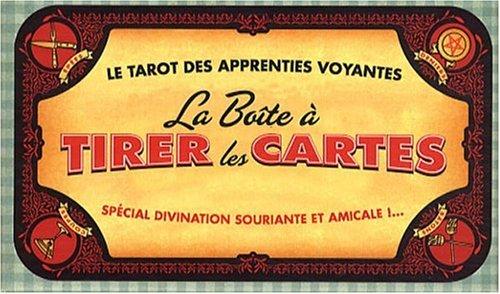 La boîte à tirer les cartes : Le tarot des apprenties voyantes