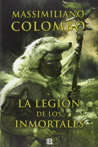 La legión de los inmortales (Histórica) por Massimiliano Colombo