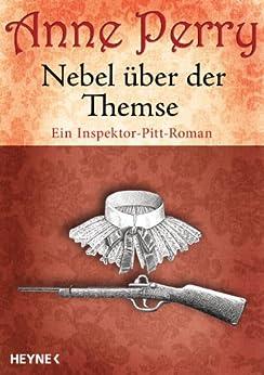 Nebel über der Themse: Ein Inspektor-Pitt-Roman (Die Thomas & Charlotte-Pitt-Romane 20) von [Perry, Anne]