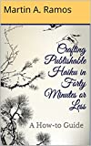 Crafting Publishable Haiku in Forty Minutes or Less: A How-to Guide