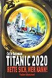 Titanic 2020 - Rette sich, wer kann! von Colin Bateman (6. Februar 2009) Gebundene Ausgabe