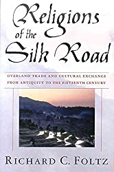 [(Religions of the Silk Road : Overland Trade and Cultural Exchange from Antiquity to the Fifteenth Century)] [By (author) Assistant Professor Department of Religion Richard C Foltz] published on (September, 2000)