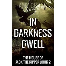 In Darkness Dwell (The House of Jack the Ripper Book 2) (English Edition)