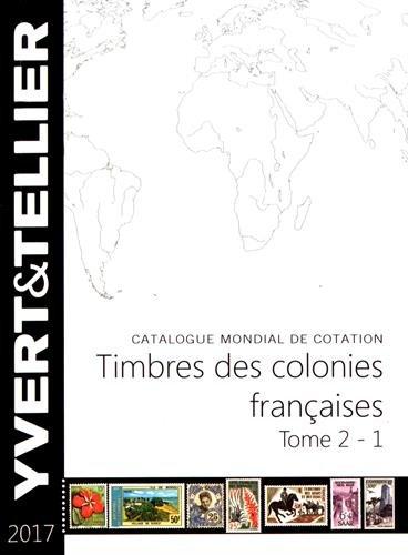 Timbres des colonies françaises : Tome 2 (1re partie)