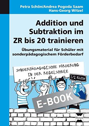 Addition und Subtraktion im ZR bis 20 trainieren: Übungsmaterial für Schüler mit sonder pädagogischem Förderbedarf (1. und 2. Klasse) (Sonderpäd. Förderung in der Regelschule) (Schulbuch Zurück)