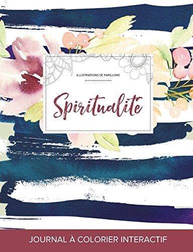 Journal de Coloration Adulte: Spiritualite (Illustrations de Papillons, Floral Nautique) par Courtney Wegner
