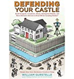 [(Defending Your Castle: Build Catapults, Crossbows, Moats, Bullet-Proof Shields & More Defensive Devices to Fend Off the Invading Hordes)] [Author: William Gurstelle] published on (June, 2014)