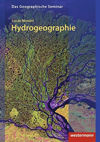 Das Geographische Seminar / Ausgabe 2009: Hydrogeographie: 3. überarbeitete Auflage 1997 (Das Geographische Seminar, Band 42)