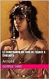 Le Compagnon du tour de France & Consuelo - Annoté - Format Kindle - 1,99 €
