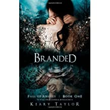 By Taylor, Keary [ Branded: Fall of Angels ] [ BRANDED: FALL OF ANGELS ] Mar - 2010 { Paperback }
