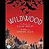 Wildwood: Roman (Die Wildwood-Chroniken 1)