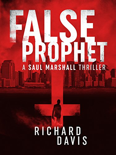 False Prophet: A Saul Marshall FBI thriller (A Saul Marshall Thriller 1) by [Davis, Richard]