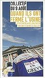 Telecharger Livres Quand ils ont ferme l usine Lutter contre la delocalosation dans une economie globalisee (PDF,EPUB,MOBI) gratuits en Francaise