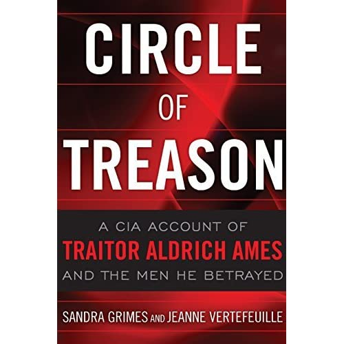 Circle of Treason: A CIA Account of Traitor Aldrich Ames and the Men He Betrayed by Sandra Grimes (2013-11-15)