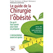 Le Guide de la chirurgie de l'obésité - Ce qu'il faut savoir pour bien se préparer. L'alimentation a: Ce qu'i faut savoir pour bien se préparer - l'alimentation avant et après