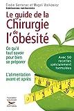 Image de Le Guide de la chirurgie de l'obésité - Ce qu'il faut savoir pour bien se préparer. L'alimentation a: Ce qu'i faut savoir pour bien se préparer -