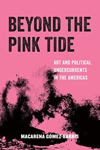Beyond the Pink Tide (American Studies Now: Critical Histories of the Present, Band 7)