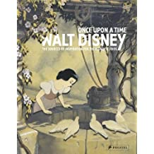 Once Upon a Time: Walt Disney: The Sources of Inspiration for the Disney Studios.