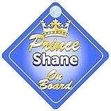 Quality Goods Ltd Plaque pour voiture avec inscription «Prince Shane On Board»
