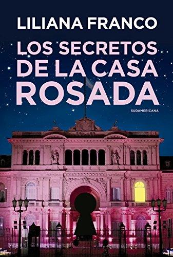 Los secretos de la Casa Rosada