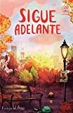 Sigue adelante (Serie Ideas en la casa del árbol. Volumen 4): Novela infantil-juvenil. Lectura de 8-9 a 11-12 años. Literatura Ficción. Libros para niñas y niños. (Spanish Edition)