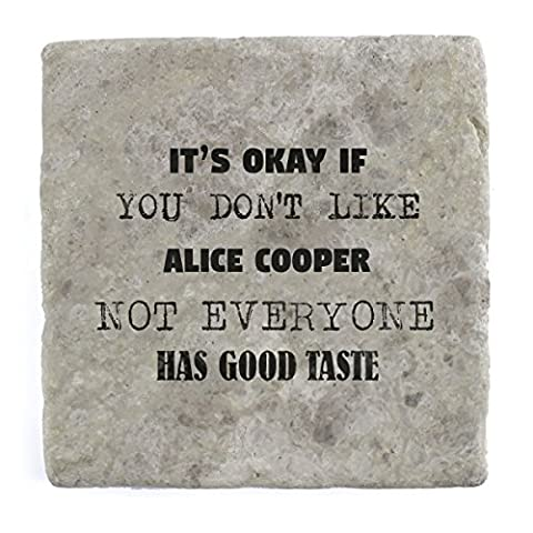Its ok if you don't like Alice Cooper not everyone