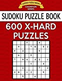 Sudoku Puzzle Book, 600 EXTRA HARD Puzzles: Single Difficulty Level For No Wasted Puzzles: Volume 20 (Sudoku Puzzle Books Champion Series)