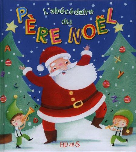L'abécédaire du père Noël par Emilie Beaumont, Karine Quesada